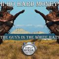 Hi-Ho Hard Money