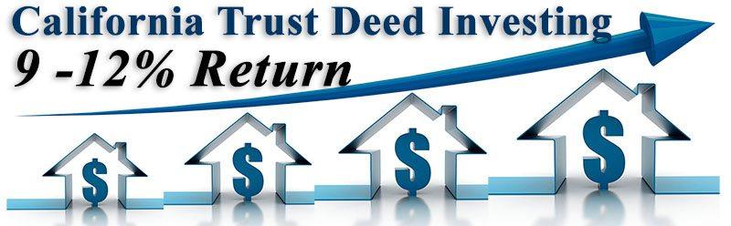 California Trust Deed Investing 9 - 12% Return