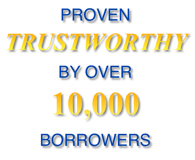 Proven Trustworthy By Over 10k Borrowers