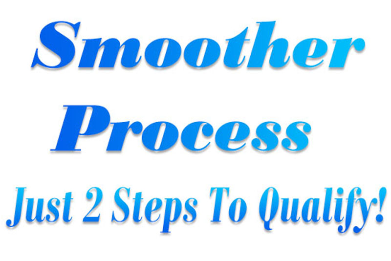 Smoother Process Just 2 Steps To Qualify 1
