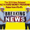 Breaking News! Alt-A Hard Money By The Guys in the White Hats