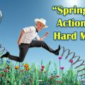 Spring Into Action With Hard Money